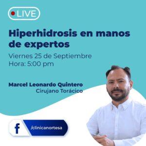 Este viernes 25 de septiembre tendremos un Live de Facebook con el Dr Marcel Leonardo Quintero, Médico Cirujano Torácico @quintero.marcel que nos hablará de la Sudoración Excesiva o Hiperhidrosis. Los esperamos  – en Clínica Norte.